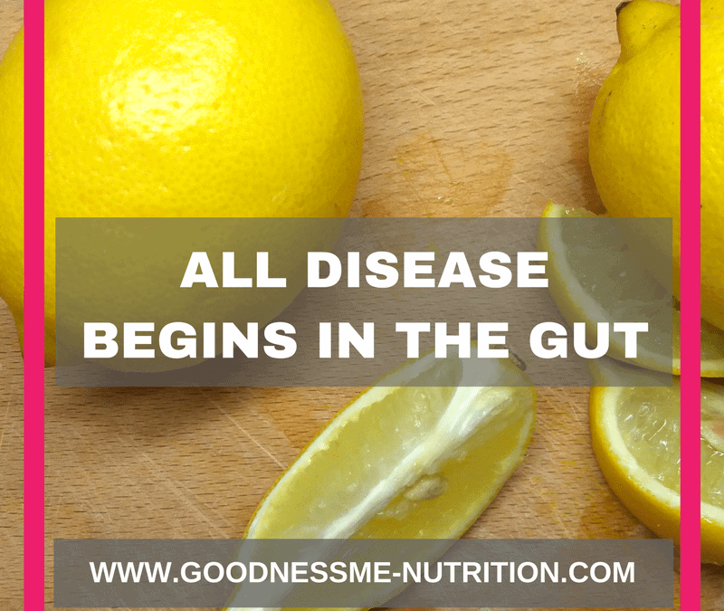 All Disease Begins In The Gut