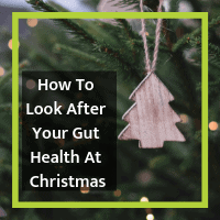 How To Look After Your Gut Health At Christmas